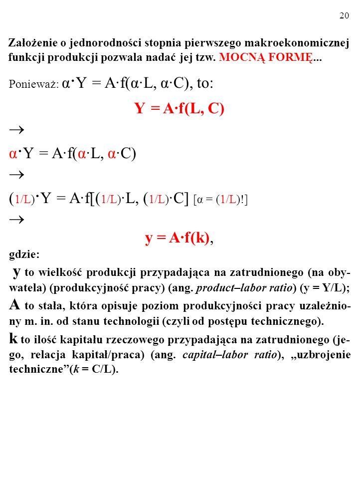 (1/L)·Y = A·f[(1/L)·L, (1/L)·C] [α = (1/L)!] y = A·f(k),